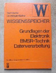 Grundlagen der Elektronik BMSR-Technik Datenverarbeitung - Wissensspeicher. Berufliche Gruppierungen 1 und 3.