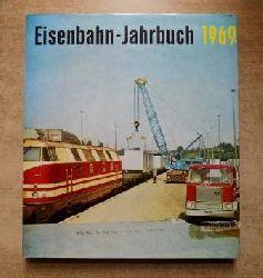 Eisenbahn-Jahrbuch 1969 - Ein internationaler Überblick.