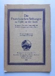 Die Franckeschen Stiftungen zu Halle an der Saale - In kurzen Umrissen dargestellt.