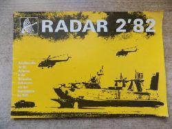 Redaktion Militärpolitische Agitation  Radar 2/82 - Schriftenreihe für die Agitation in der Nationalen Volksarmee und den Grenztruppen der DDR.