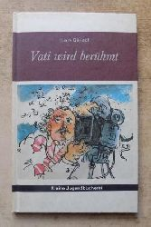 Gerlach, Harry  Vati wird berühmt.