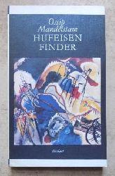 Mandelstam, Ossip  Hufeisenfinder - russisch und deutsch.