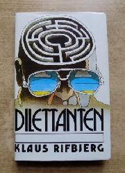 Rifbjerg, Klaus  Dilettanten.