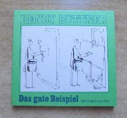 Büttner, Henry  Das gute Beispiel - Bildergeschichten.