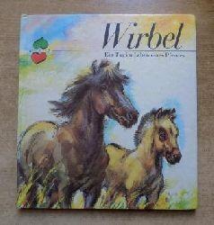 Gleß, Karlheinz  Wirbel - Ein Tag im Leben eines Pferdes.