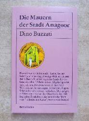 Buzzati, Dino  Die Mauern der Stadt Anagoor.