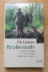 Lachauer, Ulla  Paradiesstraße - Lebenserinnerungen der ostpreußischen Bäuerin Lena Grigoleit.