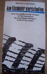 Hoffmann, Karl-Heinz  Am Eismeer verschollen - Erinnerungen aus der Haftzeit in faschistischen Strafgefangenenlagern in Nordnorwegen.