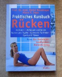 Rosemeyer, Bernd und Klaus E. Jopp  Praktisches Kursbuch Rücken - Anatomie, Vorbeugen und heilen, Rücken und Psyche, Gymnastik für Kinder, Sport und Fitness.