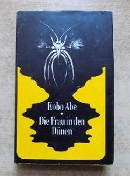 Abe, Kobo  Die Frau in den Dünen - Roman.