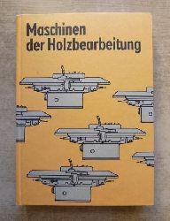 Krauß, Wolfgang; Wolfgang Müller und Harald Rentsch  Maschinen der Holzbearbeitung - Lehrbuch für die Berufe Facharbeiter für Holztechnik und Tischler.