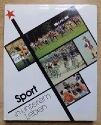Sport in unserem Leben - Eine Zwischenbilanz zum Sport in den Ländern des Sozialismus.