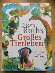 Eugen Roths Großes Tierleben.