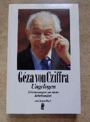 Cziffra, Geza von  Ungelogen - Erinnerungen an mein Jahrmarkt.