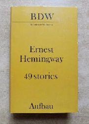 Hemingway, Ernest  49 Stories - Die Ersten und die Letzten - In unserer Zeit - Männer ohne Frauen - Der Sieger geht leer aus.