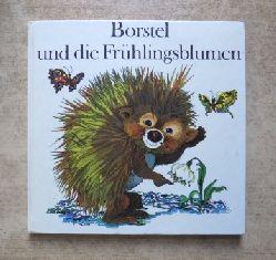 Feix, Marianne  Borstel und die Frühlingsblumen.