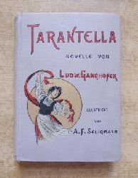 Ganghofer, Ludwig  Tarantella - Novelle.