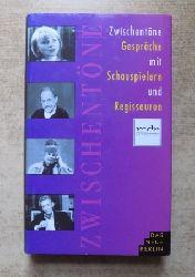 Molsen, Barbara (Hrg.)  Zwischentöne - Gespräche mit Schauspielern und Regisseuren.