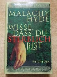 Hyde, Malachy  Wisse, dass du sterblich bist.