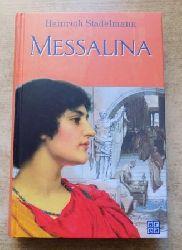 Stadelmann, Heinrich  Messalina - Historischer Roman.