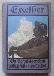 Ompteda, Georg Freiherr von  Excelsior! - Ein Bergsteigerleben.