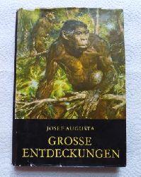 Augusta, Josef  Grosse Entdeckungen.