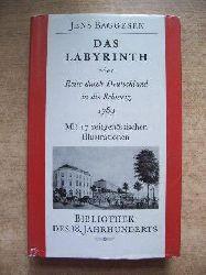 Baggesen, Jens  Das Labyrinth - oder Reise durch Deutschland in die Schweiz 1789.