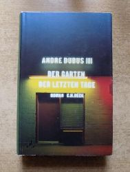 Dubus III, Andre  Der Garten der letzten Tage.
