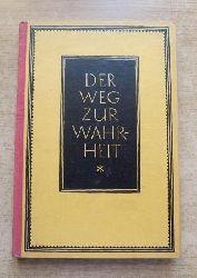 Der Weg zur Wahrheit - Dhammapadam. Deutsch von Paul Eberhardt.