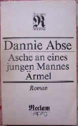 Abse, Dannie  Asche an eines jungen Mannes Ärmel.
