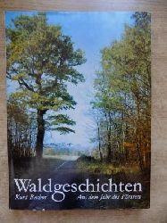 Bachor, Kurt  Waldgeschichten - Aus dem Jahr des Försters.
