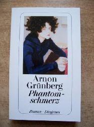 Grünberg, Arnon  Phantomschmerz.