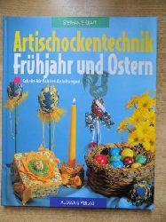 Kraft, Stephanie  Artischockentechnik Frühjahr und Ostern - Neue Dekorationen aus bunten Bändern. Schritt für Schritt Anleitungen.