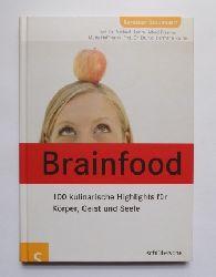 Hamm, Michael; Algfred William Freeman und Maria Hoffmann  Brainfood - Kulinarische Highlights für Körper, Geist und Seele.