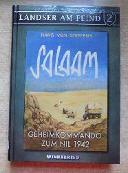 Steffens, Hans von  Salaam - Geheimkommando zum Nil 1942.