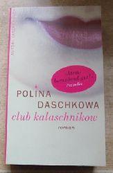 Daschkowa, Polina  Club Kalaschnikow.
