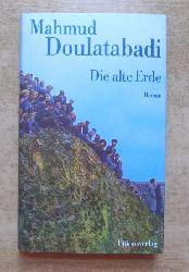 Doulatabadi, Mahmud  Die alte Erde - Roman.