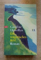 Llewellyn, Caroline  Ein trügerisches Bild.
