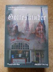 Gehringer, Adelheid und Franz Josef Hücker  Gotteskinder - Psychothriller.