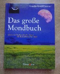 Graf-Khounani, Claudia  Das große Mondbuch - Gärtnern & Leben mit dem Mond.