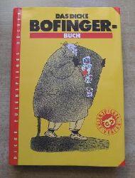 Roatsch, Horst (Hrg.)  Das dicke Bofinger-Buch.