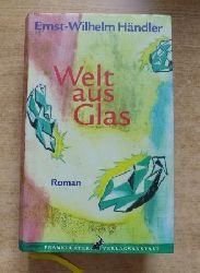 Händler, Ernst-Wilhelm  Welt aus Glas.