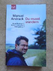 Andrack, Manuel  Du musst wandern - Ohne Stock und Hut im deutschen Mittelgebirge.