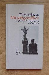 Bruyn, Günter de  Unzeitgemäßes - Betrachtungen über Vergangenheit und Gegenwart.
