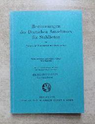 Bestimmungen des Deutschen Ausschusses für Stahlbeton - Mit Normen für Bindemittel und Deckensteine.