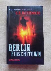 Blettenberg, D. B.  Berlin Fidschitown - Kriminalroman.