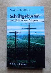 Kerckhove, Derrick de  Schriftgeburten - vom Alphabet zum Computer.