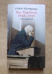 Klemperer, Victor  Das Tagebuch 1945 - 1949 - Eine Auswahl.