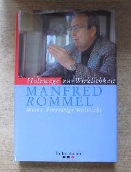 Rommel, Manfred  Holzwege zur Wirklichkeit - Meine derzeitige Weltsicht.