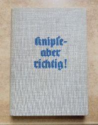 Döring, Wolf H.  Knipse, aber richtig! - Ein volkstümliches photographisches Lehrbuch.